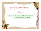 Bài giảng Hóa học 11 bài 39: Dẫn xuất halogen của hiđrocacbon