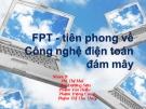 Đề tài: FPT - tiên phong về công nghệ điện toán đám mây