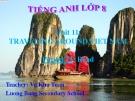 Bài giảng Tiếng Anh 8 unit 11: Traveling around Vietnam