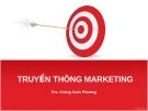 Bài giảng Truyền thông marketing - ThS. Hoàng Xuân Phương