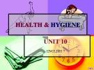 Bài giảng Tiếng Anh 7 unit 10: Health and hygiene