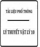 Tóm tắt lý thuyết chương trình Vật lý 10