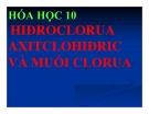 Bài giảng Hóa học 10 bài 23: Hiđro clorua - Axit clohiđric và Muối clorua