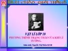 Bài giảng Vật lý 10 bài 31: Phương trình trạng thái của khí lí tưởng