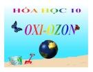 Bài giảng Hóa học 10 bài 29: Oxi - Ozon