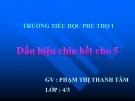 Bài giảng Toán 4 chương 3 bài 1: Dấu hiệu chia hết cho 5