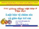 Bài giảng Tiếng việt 5 tuần 33 bài: Luật bảo vệ, chăm sóc và giáo dục trẻ em