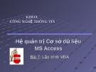 Hệ quản trị cơ sở dữ liệu MS Access - Bài 7