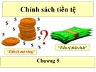 Bài giảng Kinh tế vĩ mô Chương 5- Chính sách tiền tệ