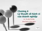 Chương 4 Lý thuyết về hành vi của doanh nghiệp - Ths. Bùi Thị Hiền