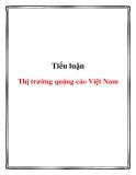 Tiểu luận: Thị trường quảng cáo Việt Nam