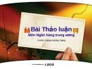 Môn Ngân hàng TW - Ưu nhược điểm của các mô hình ngân hàng TW - GVHD Đặng Hương Giang