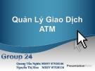 Tiểu luận:Hệ thống quản lý giao dịch ATM