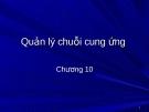 Chương 10- Quản lý chuỗi cung ứng