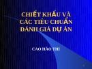 Chiết khấu và các tiêu chuẩn đánh giá dự án-Cao Hào Thi