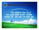 Thuyết minh: Tác động của tổ chức lãnh thổ du lịch đến phát triển kinh tế- xã hội TP,Hội An