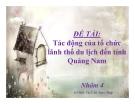 Thuyết minh:Tác động của tổ chức lãnh thổ du lịch đến tỉnh Quảng Nam