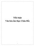 Tiểu luận :Văn hóa ẩm thực Châu Đốc