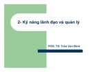Kỹ năng lãnh đạo và quản lý- TS Trần Văn Bình