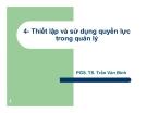 Thiết lập và sử dụng quyền lực trong quản lý - PGS. TS. Trần Văn Bình