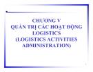 Chương 5- Quản Trị Các Hoạt Động Logistics