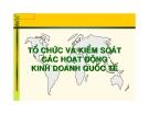 Kinh doanh quốc tế:Tổ chức và kiểm soát các hoạt đông kinh doanh quốc tế