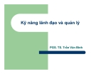 Kỹ năng lãnh đạo và quản lý - PGS. TS. Trần Văn Bình