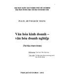 Văn hóa kinh doanh - Văn hóa doanh nghiệp ( TS Huỳnh Quốc Thắng)