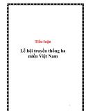 Tiểu luận:  Lễ hội truyền thống ba miền Việt Nam