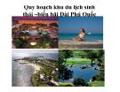 Tiểu luận: Quy hoạch khu du lịch sinh thái –biển bãi Dài Phú Quốc biển