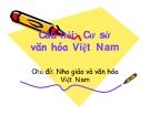 Câu hỏi: Cơ sở  văn hóa Việt Nam -  Nho giáo và văn hóa Việt Nam