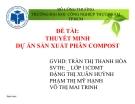 Thuyết minh: Dự án sản xuất phân Compost