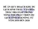 Đề án quy hoạch khu dulLịch sinh thái - Văn Hóa Thác Draysap Trong tổng thểtPhát triển du lịch tỉnh Đăknông Từ Năm 2010 Đến 2020