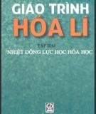 Giáo trình hóa lý tập 2 - Nhiệt động lực học hóa học - Nguyễn Đình Huề