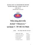 """Tiểu luận: Tiềm năng phát triển du lịch """" Chinatown """" tại Quận 5 – TP. Hồ Chí Minh"""