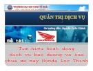 Tiểu luận: Tìm hiểu hoạt động dịch vụ và bảo dưỡng xe máy Honda Lộc Thịnh