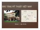 Bài thuyết trình: Bảo tàng Mỹ thuật Việt Nam