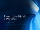 Bài giảng Thanh toán điện tử E-Payment - GV. Nguyễn Huy Hoàng