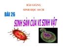 Bài giảng Sinh học 10 bài 26: Sinh sản của vi sinh vật