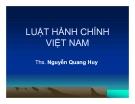Khái quát chung về luật hành chính Việt Nam - Ths. Nguyễn Quang Huy