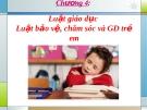 Quản lý học hành chính nhà nước - Chương 4 Luật giáo dục, Luât bảo vệ, chăm sóc và giáo dục trẻ em