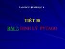 Bài giảng Hình học 7 chương 2 bài 7: Định lý Pitago