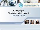 Hệ thống thông tin kế toán - Chương 5 Chu trình kinh doanh (part 2)