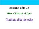 Bài giảng Tiếng Việt 4 tuần 20 bài: Cha đẻ của chiếc lốp xe đạp
