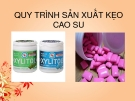 Bài giảng: Quy trình sản xuất kẹo cao su