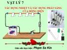 Bài giảng Vật lý 7 bài 22: Tác dụng nhiệt và tác dụng phát sáng của dòng điện