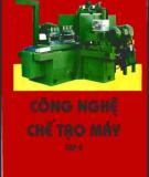 Công nghệ chế tạo máy - Tập 2 - PGS.TS. Tô Đông Hải