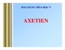 Bài giảng Hóa học 9 bài 38: Axetilen
