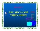 Bài giảng Hóa học 9 bài 40: Dầu mỏ và khí thiên nhiên