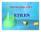 Bài giảng Hóa học 9 bài 37: Etilen